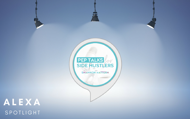 Flash Briefing Spotlight: Pep Talks for Side Hustlers