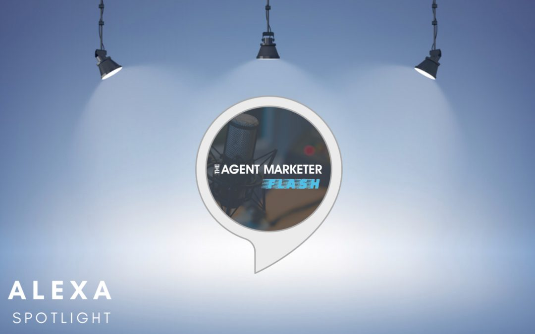 Flash Briefing Spotlight: Agent Marketer Flash