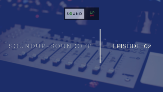 Episode .02 -Sound Off