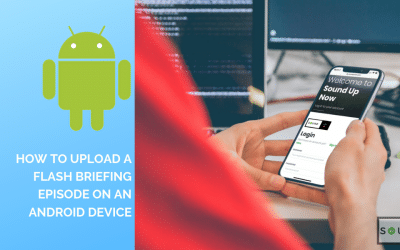How to upload a Flash Briefing episode on an Android device